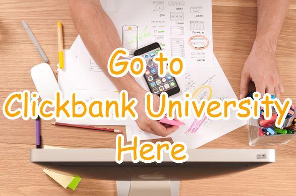 Clickbank University make money as clickbank affiliate